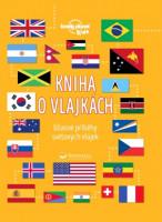 Kniha o vlajkách - úžasné příběhy světových vlajek
